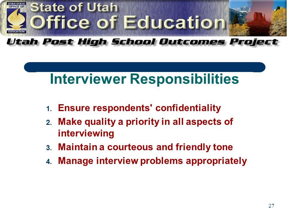 27 1. Ensure respondents confidentiality 2.