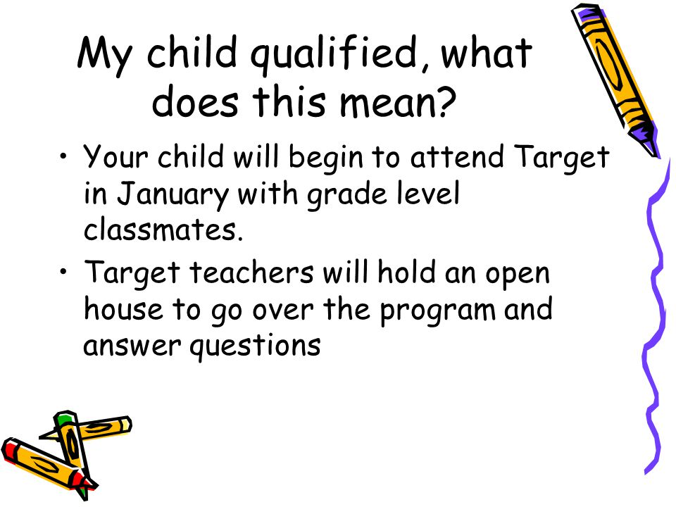 My child qualified, what does this mean.