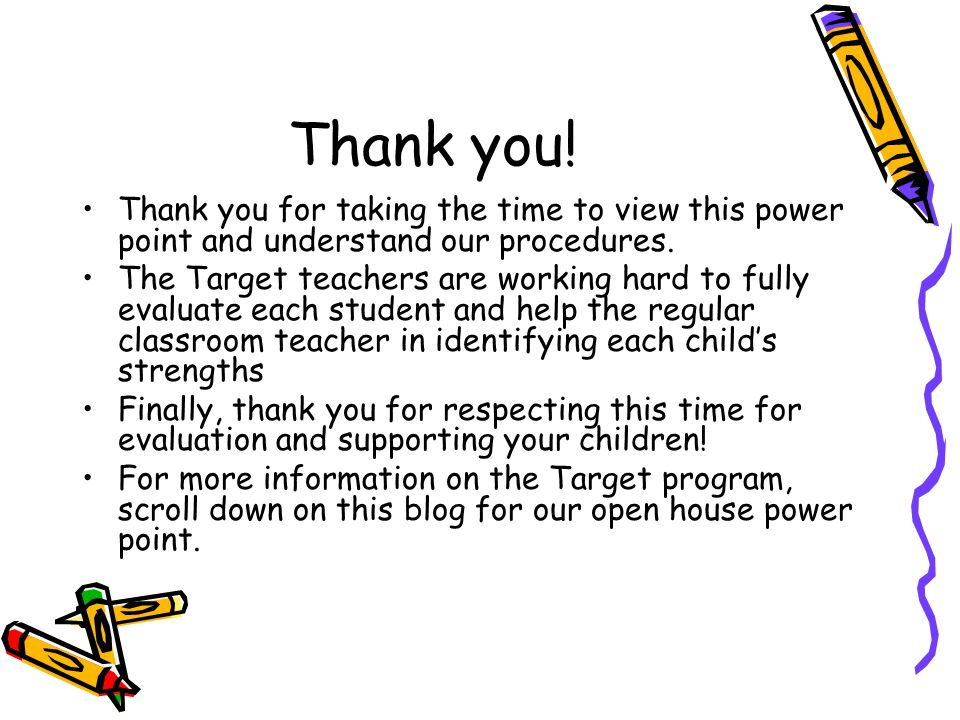 Thank you. Thank you for taking the time to view this power point and understand our procedures.
