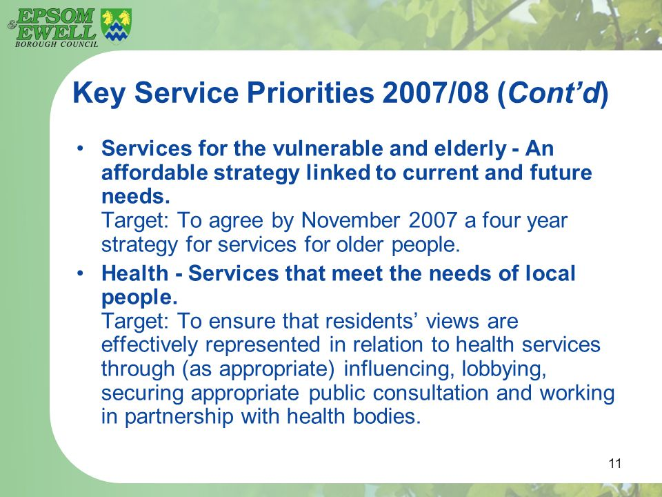 11 Key Service Priorities 2007/08 (Cont'd) Services for the vulnerable and elderly - An affordable strategy linked to current and future needs. Target