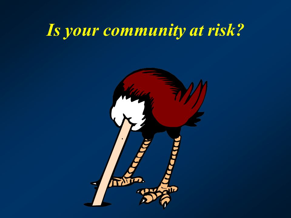 Is your community at risk