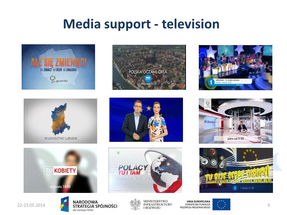 22-23.05.2014Ministers two Infrastruktury i Rozwoju9 Media support - television