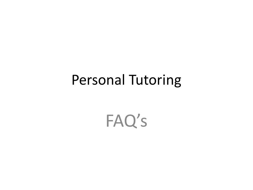 Personal Tutoring FAQ's