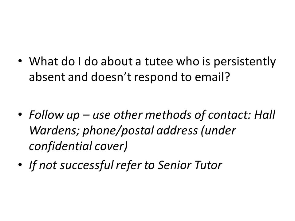 What do I do about a tutee who is persistently absent and doesn't respond to email.