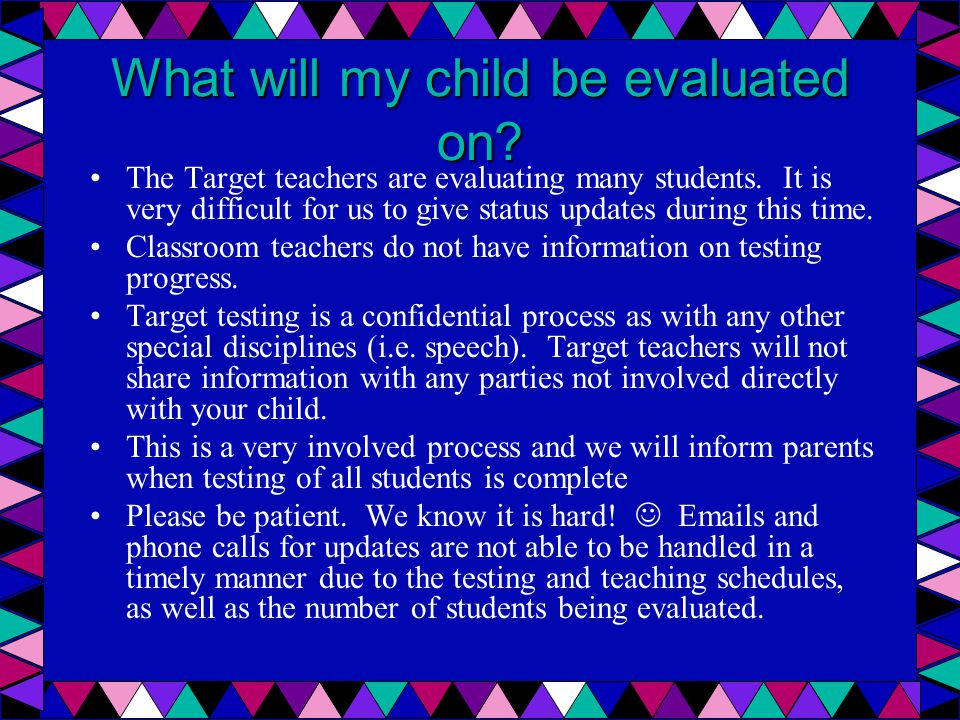 The Target teachers are evaluating many students.