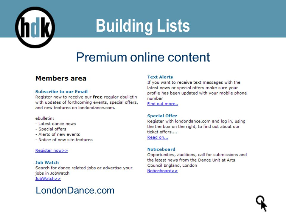 Building Lists Premium online content Promoting your e- lists LondonDance.com