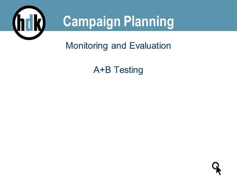 Campaign Planning Monitoring and Evaluation A+B Testing