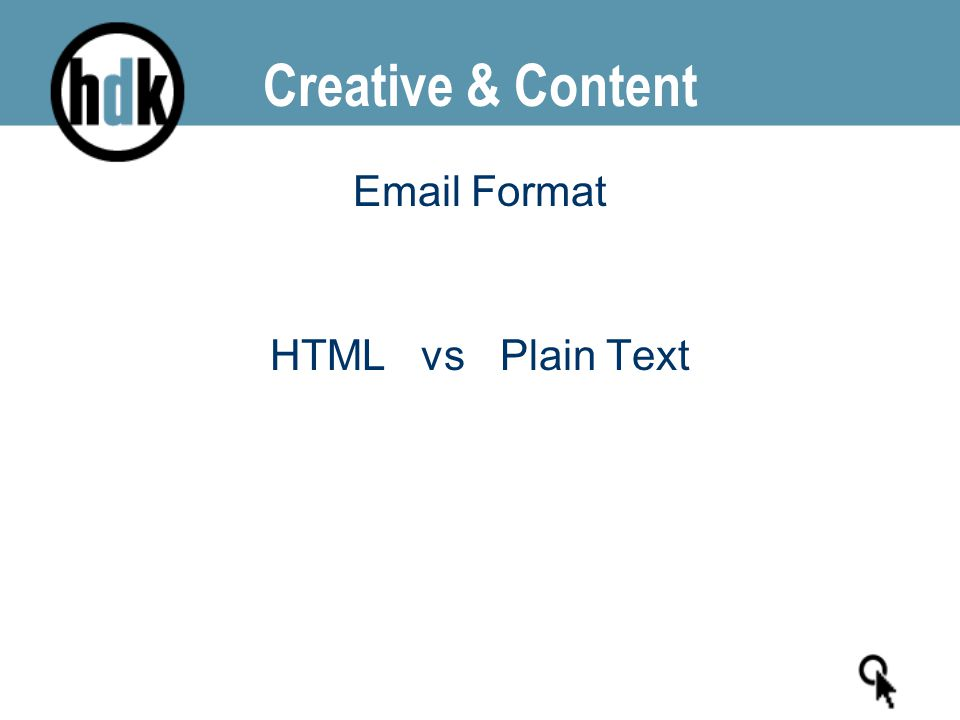 Creative & Content Email Format HTML vs Plain Text