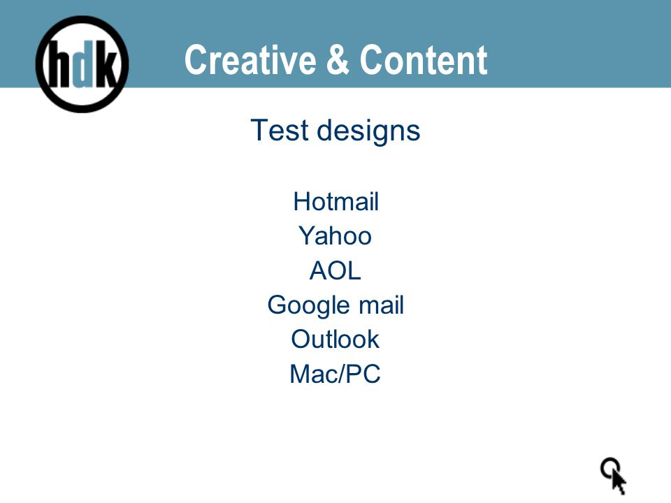 Test designs Hotmail Yahoo AOL Google mail Outlook Mac/PC