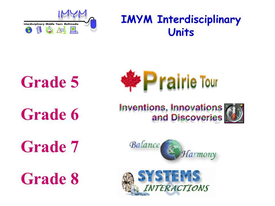 IMYM Interdisciplinary Units Grade 5 Grade 6 Grade 7 Grade 8