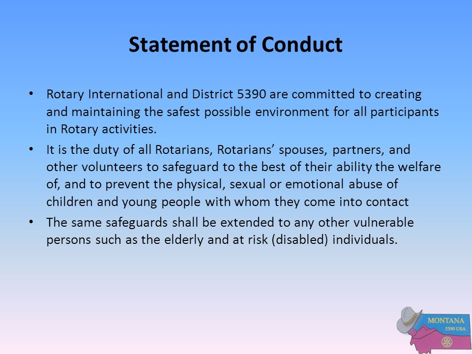 Certification of Clubs Process In order to be certified by Rotary International and District 5390 to work with youth or other protected people, a Rotary club must do the following: 1.The club must have endorsed the District Risk Management Plan by a vote of its Board of Directors, or have adopted a similar written policy on the prevention of abuse and harassment that was subsequently accepted by the District Risk Management Officer.
