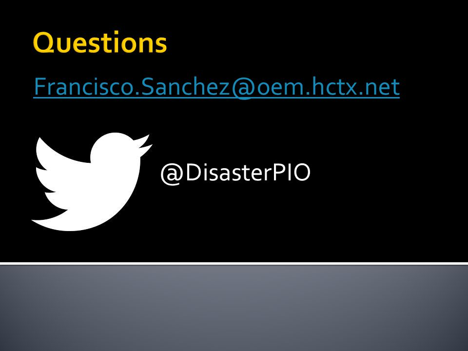 Francisco.Sanchez@oem.hctx.net @DisasterPIO