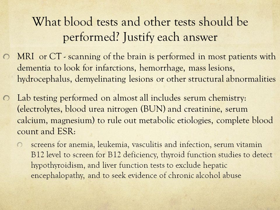 What blood tests and other tests should be performed.