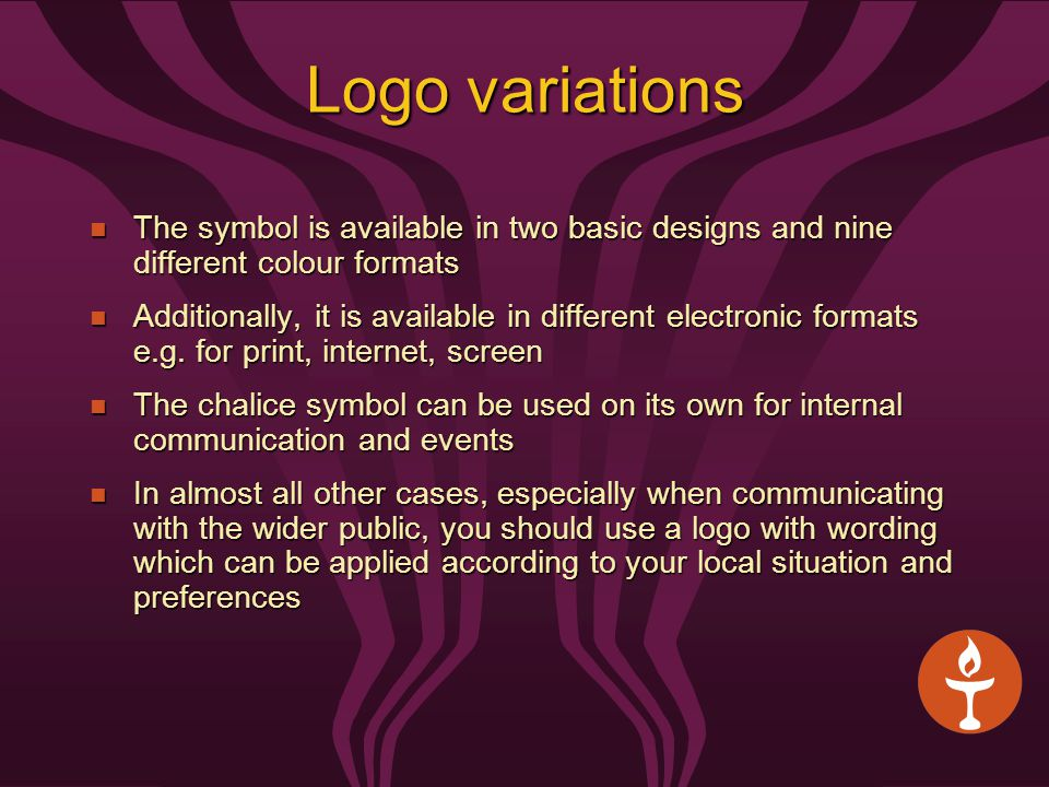 Logo variations The symbol is available in two basic designs and nine different colour formats The symbol is available in two basic designs and nine different colour formats Additionally, it is available in different electronic formats e.g.