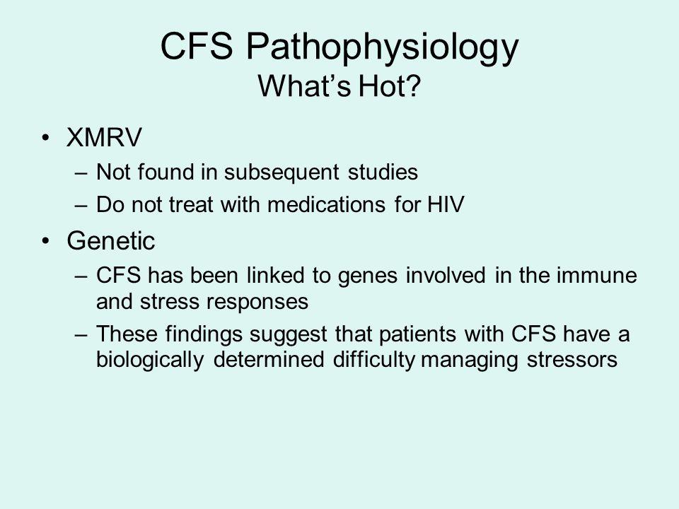 CFS Pathophysiology What's Hot.