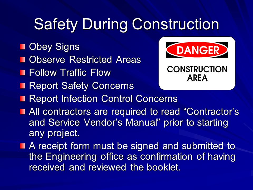 Safety During Construction Obey Signs Observe Restricted Areas Follow Traffic Flow Report Safety Concerns Report Infection Control Concerns All contra
