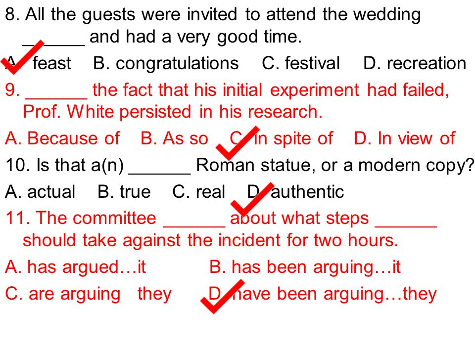 8. All the guests were invited to attend the wedding ______ and had a very good time.