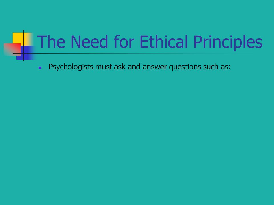 Psychologists must ask and answer questions such as: