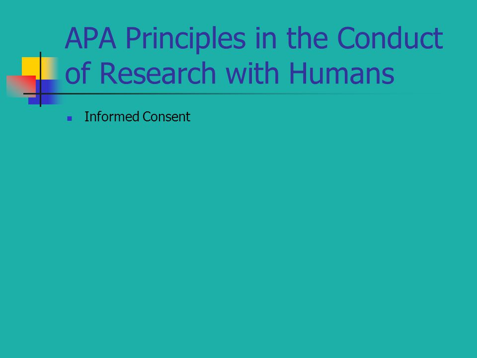 APA Principles in the Conduct of Research with Humans Informed Consent