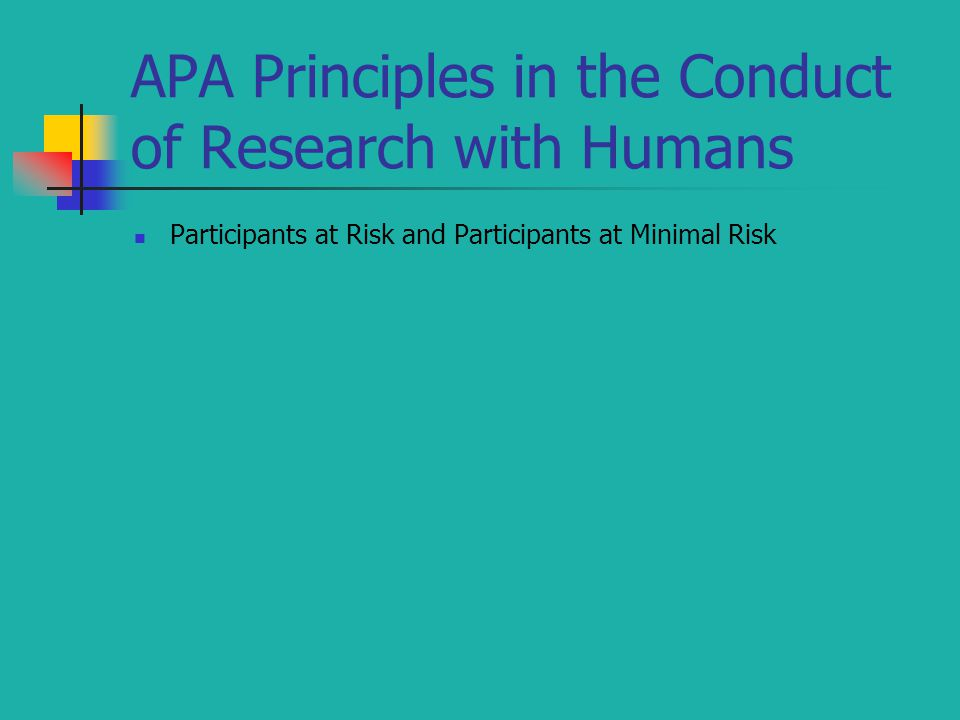 APA Principles in the Conduct of Research with Humans Participants at Risk and Participants at Minimal Risk