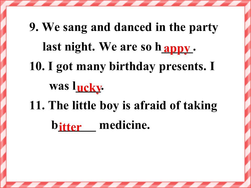 5. __________ ( 别急 )! We will help you. 6. The teacher came in with a big s____. She was so happy. 7. His father is r___. He has so much money. 8. Stu