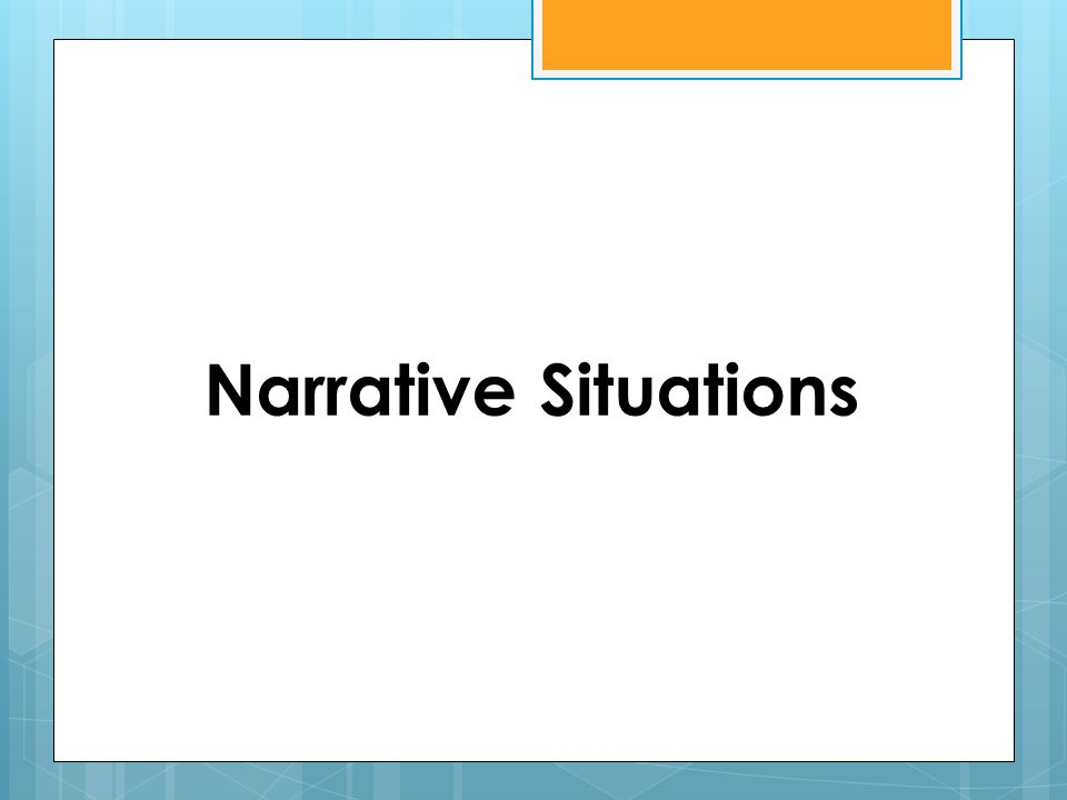 Narrative Situations