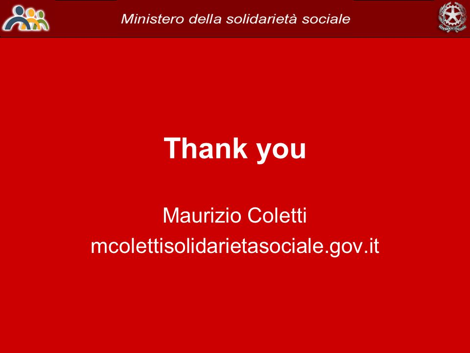 Thank you Maurizio Coletti mcolettisolidarietasociale.gov.it