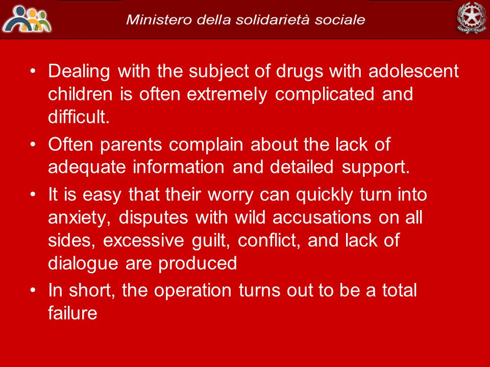 Dealing with the subject of drugs with adolescent children is often extremely complicated and difficult.