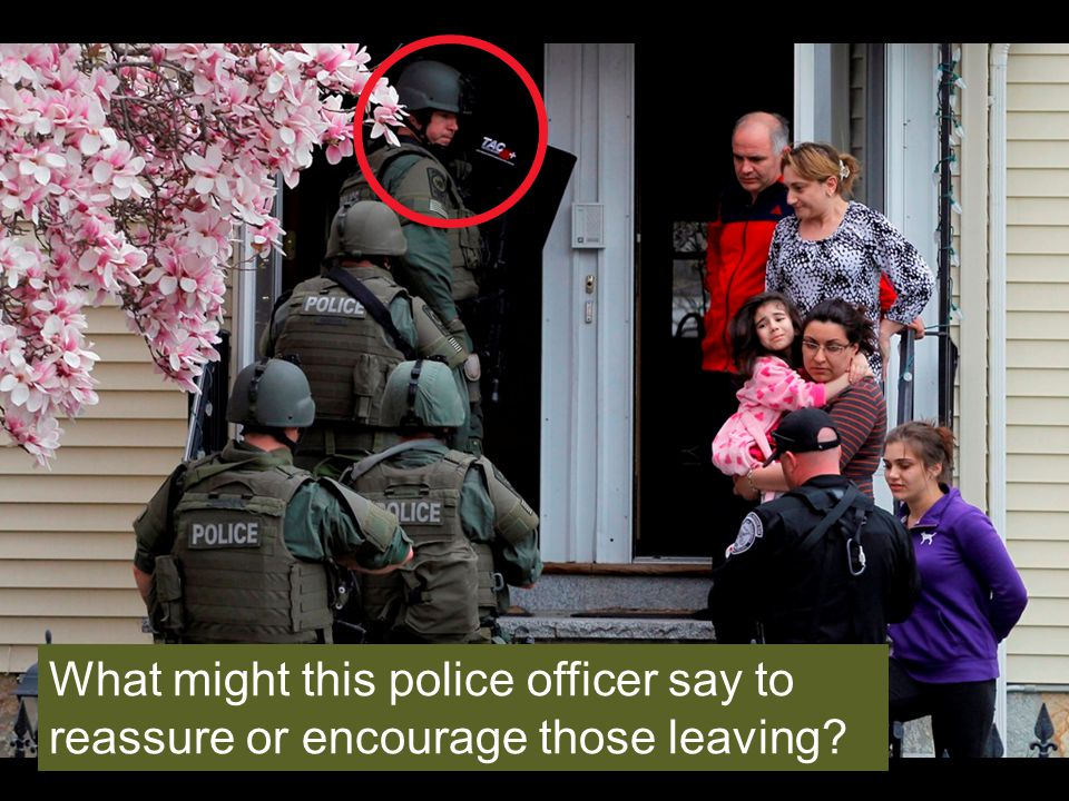 What might this police officer say to reassure or encourage those leaving?