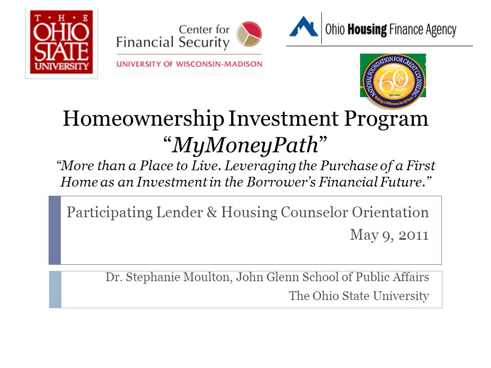 Homeownership Investment Program MyMoneyPath More than a Place to Live.