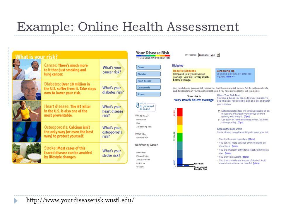 Example: Online Health Assessment http://www.yourdiseaserisk.wustl.edu/