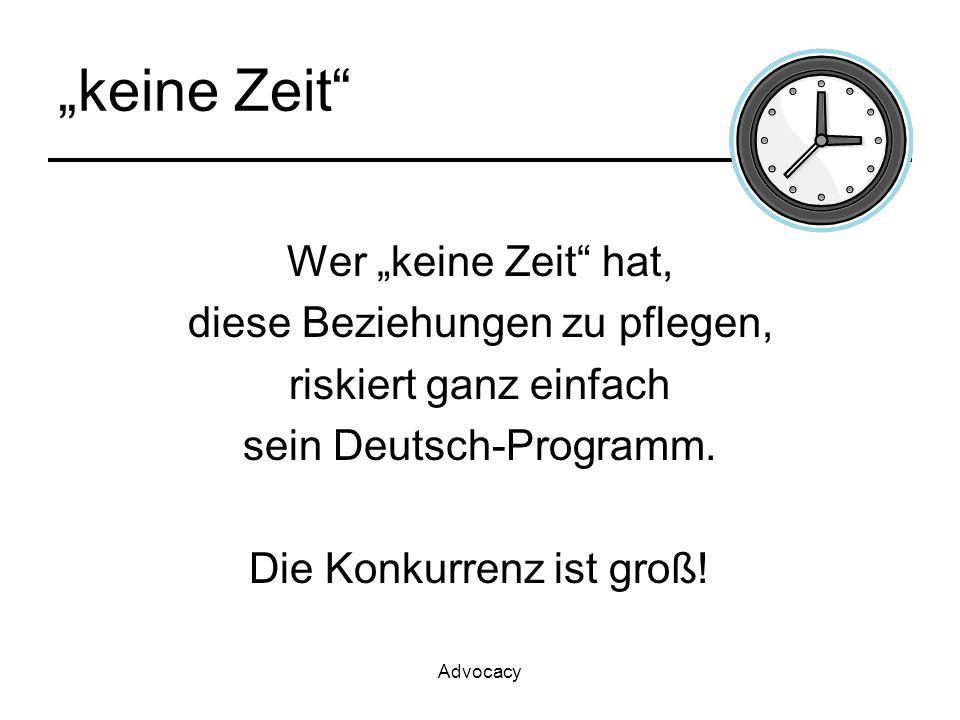 """Advocacy """"keine Zeit Wer """"keine Zeit hat, diese Beziehungen zu pflegen, riskiert ganz einfach sein Deutsch-Programm."""