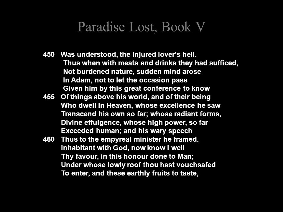 Paradise Lost, Book V 450 Was understood, the injured lover s hell.