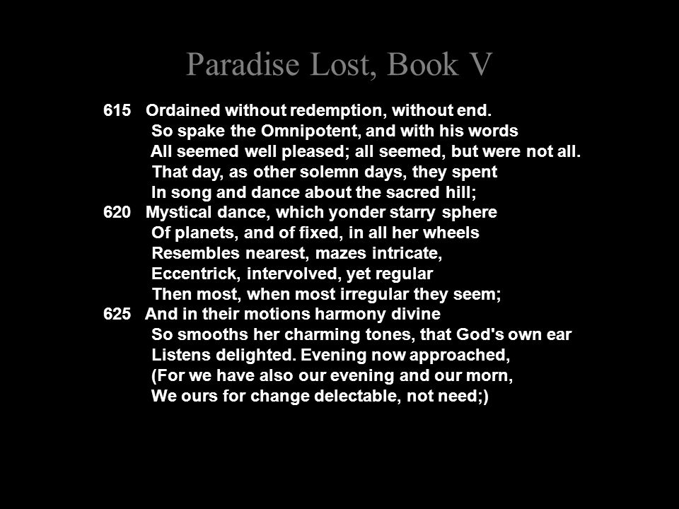 Paradise Lost, Book V 615 Ordained without redemption, without end.