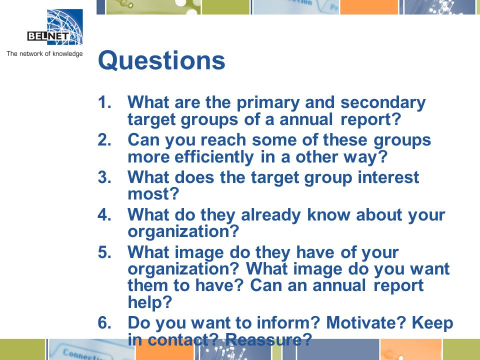Questions 1.What are the primary and secondary target groups of a annual report.