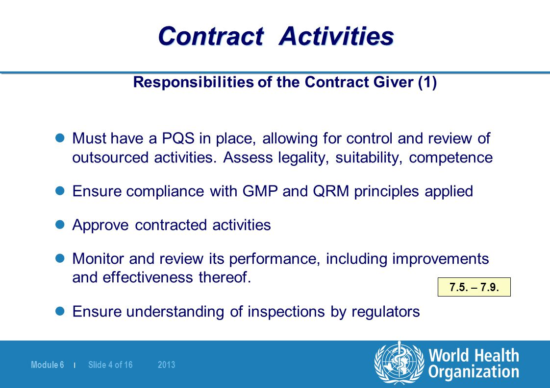 Module 6 | Slide 4 of 16 2013 Contract Activities Responsibilities of the Contract Giver (1) Must have a PQS in place, allowing for control and review of outsourced activities.