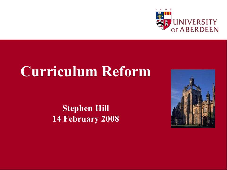 Curriculum Reform Stephen Hill 14 February 2008