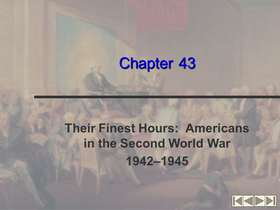 Chapter 43 Their Finest Hours: Americans in the Second World War 1942–1945