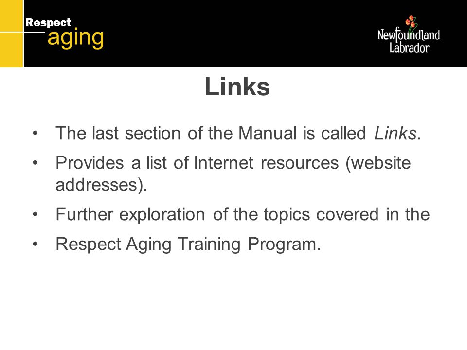 Respect aging Links The last section of the Manual is called Links.