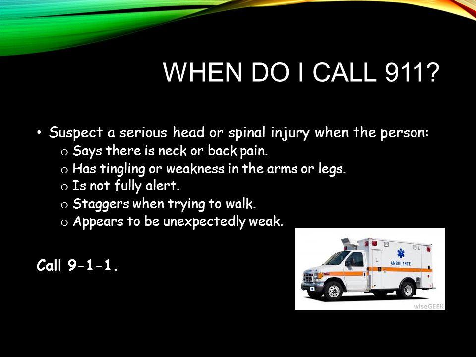 WHEN DO I CALL 911.