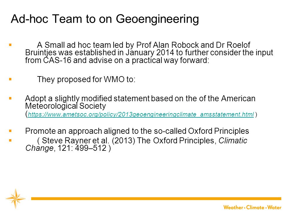 WMO Oxford Principles  The Five Oxford Principles:  Principle 1: Geoengineering to be regulated as a public good.