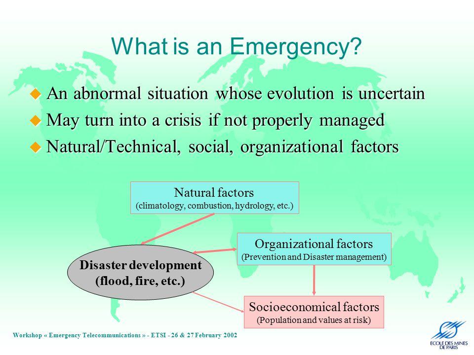 Workshop « Emergency Telecommunications » - ETSI - 26 & 27 February 2002 What is an Emergency.