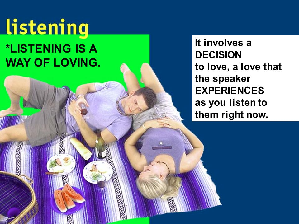 It involves a DECISION to love, a love that the speaker EXPERIENCES as you listen to them right now.
