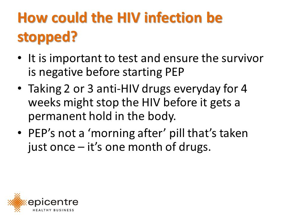 How could the HIV infection be stopped.