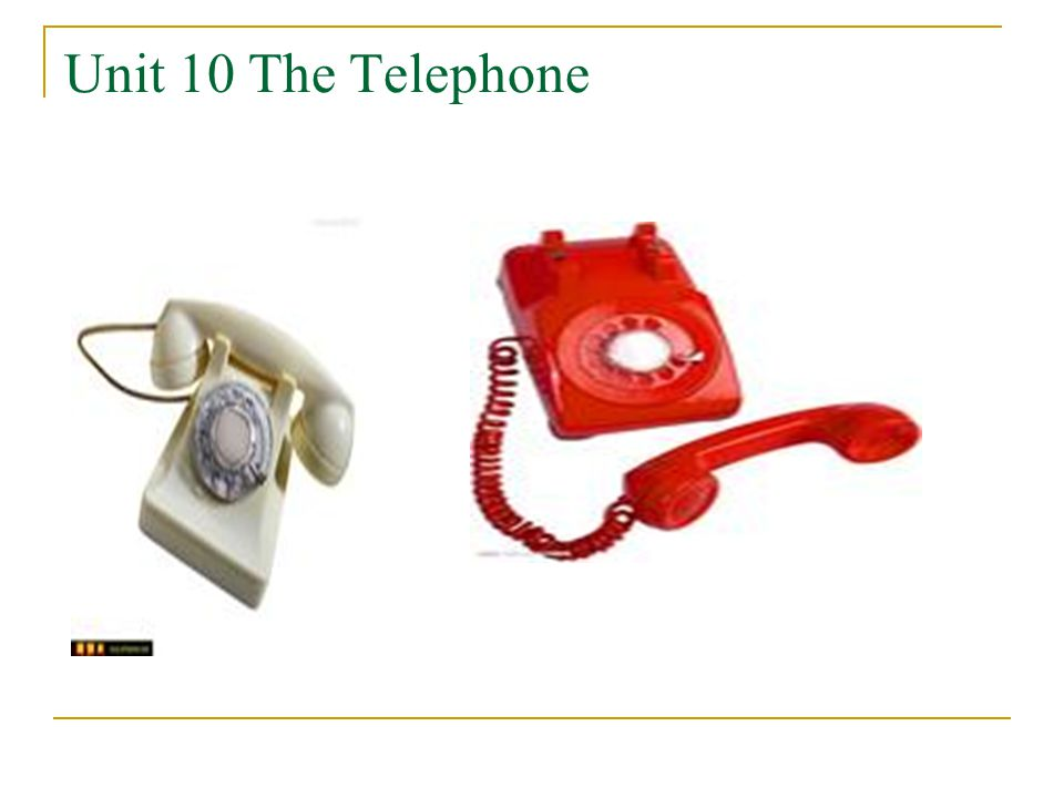 Unit 10 The Telephone