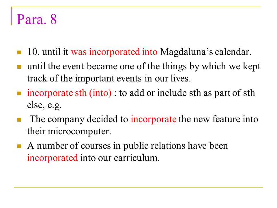 Para. 8 10. until it was incorporated into Magdaluna's calendar.