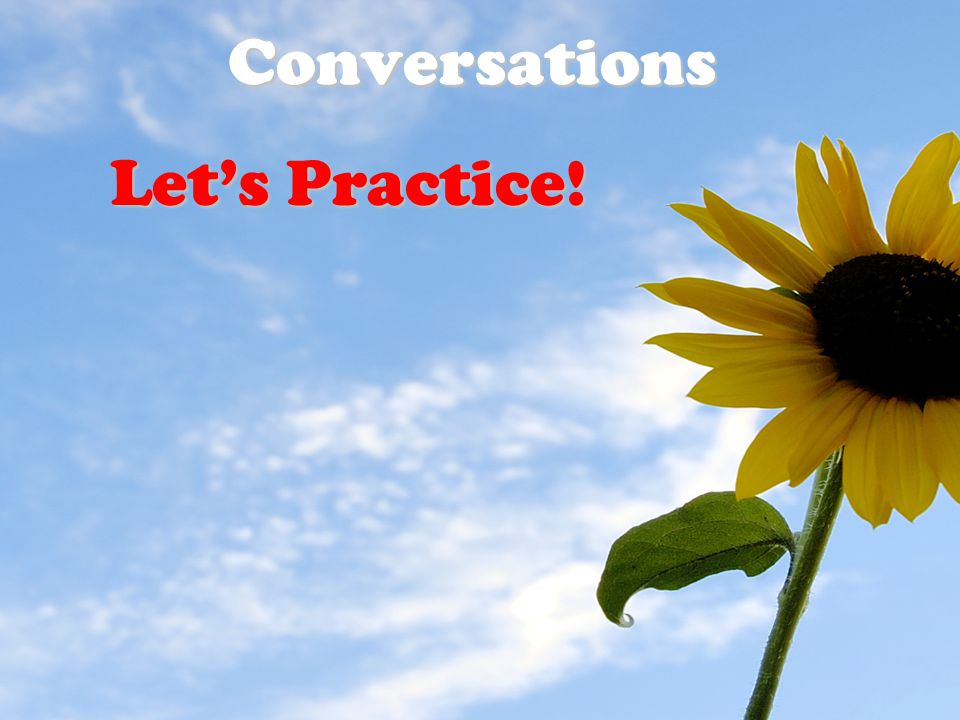 Conversations Let's Practice!
