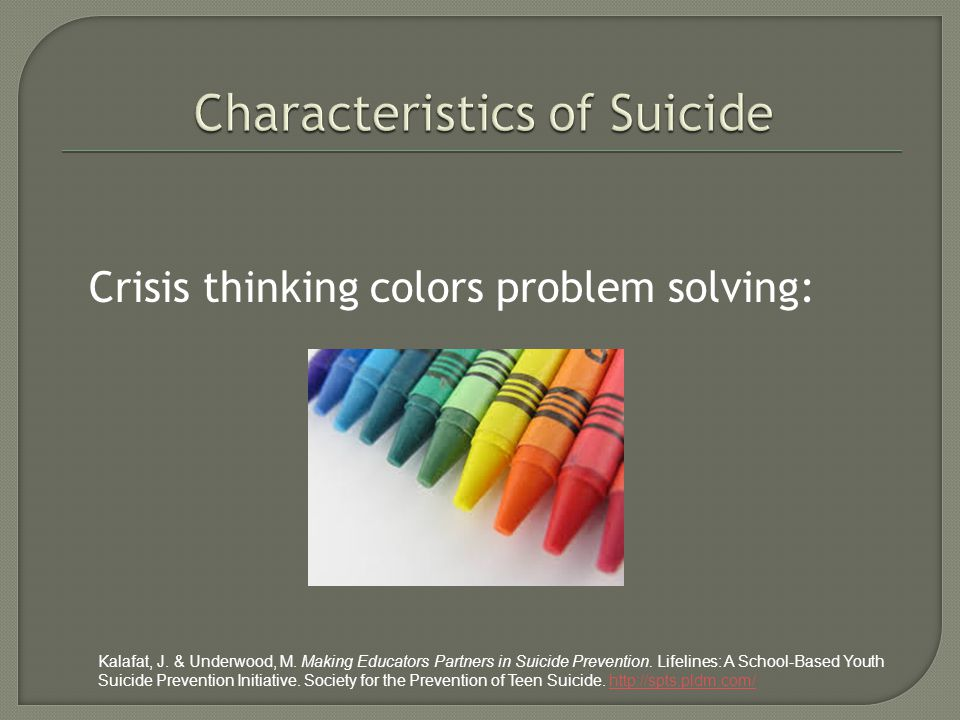 Crisis thinking colors problem solving: Kalafat, J. & Underwood, M. Making Educators Partners in Suicide Prevention. Lifelines: A School-Based Youth S