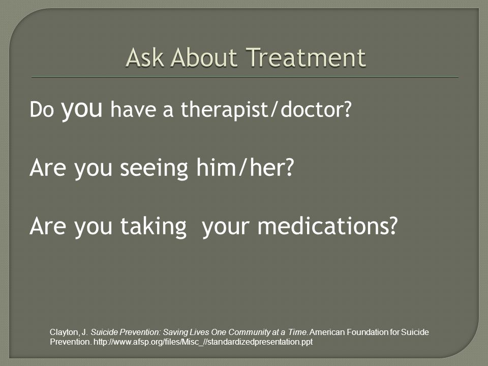 Do you have a therapist/doctor. Are you seeing him/her.