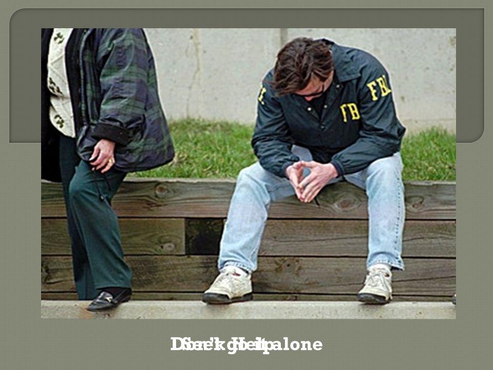 Don't go it aloneSeek Help